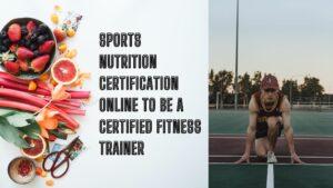 Sports Nutrition Certification Online